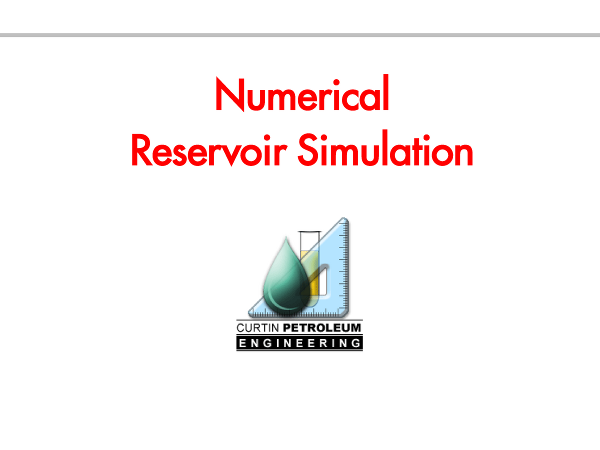 Lecture 1 Res Sim - 307680: Numerical Reservoir Simulation 410 - StuDocu