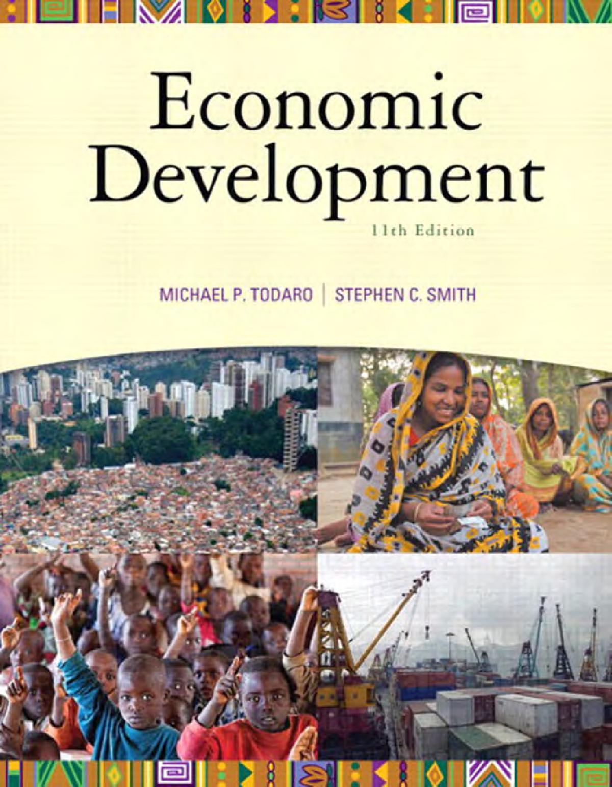 Todaro and smith - Summary Economic Development - 6011P0125Y - StuDocu