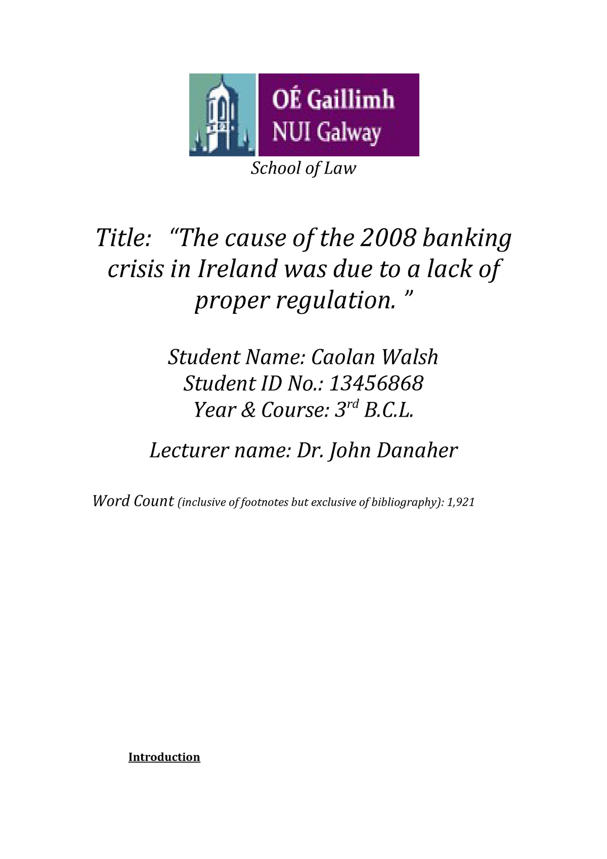 The cause of the 2008 banking crisis in Ireland was due to a lack of