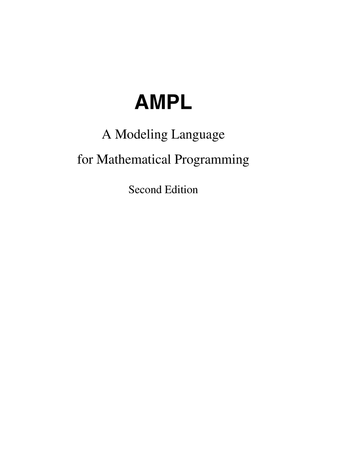 AMPL : A Modeling Language for Mathematical Programming