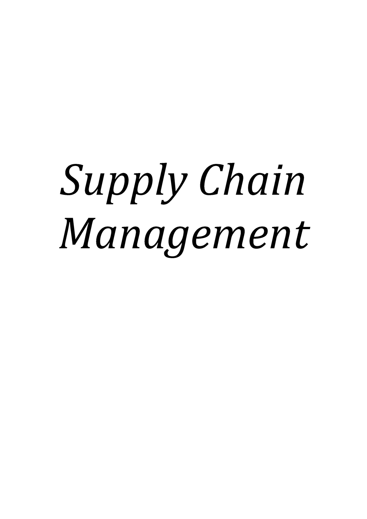 SCM-Lectures - Lecture notes 1-10 - Supply Chain Management