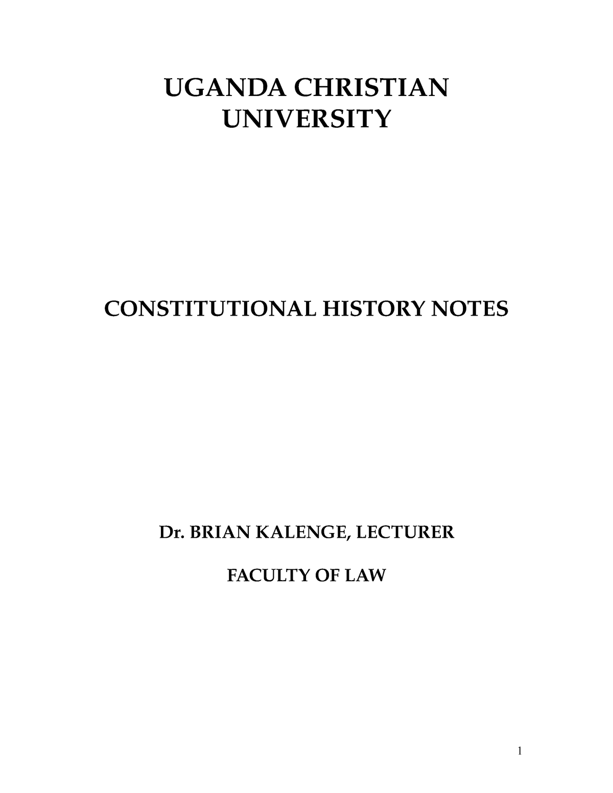 Constitutional History Notes Part I- UCU - BACHELOR OF LAW