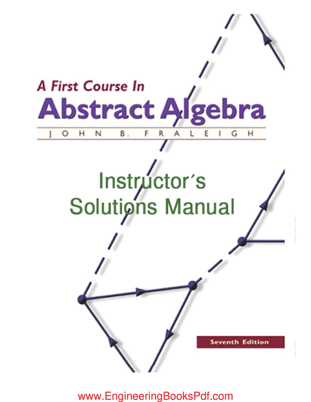 A first course in abstract algebra by Fraleigh 7th Edition Solutions