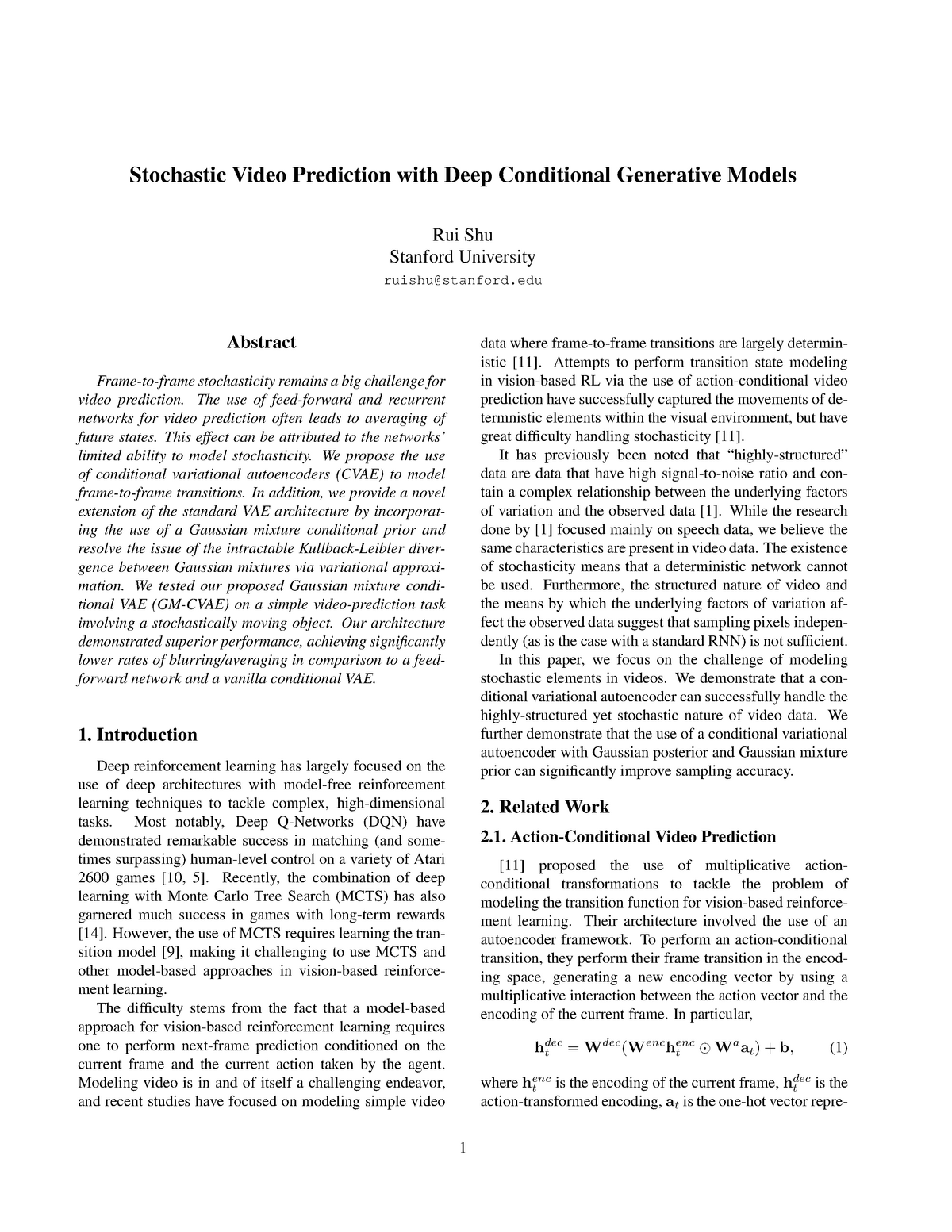 Stochastic video prediction with deep conditional generative models