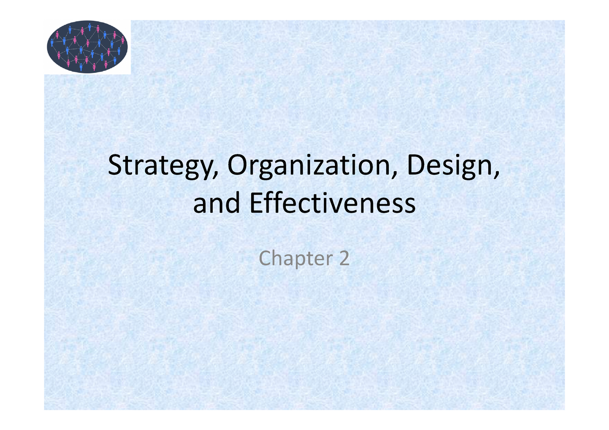 Ch02 Strategy Organization Design And Effectiveness Studocu