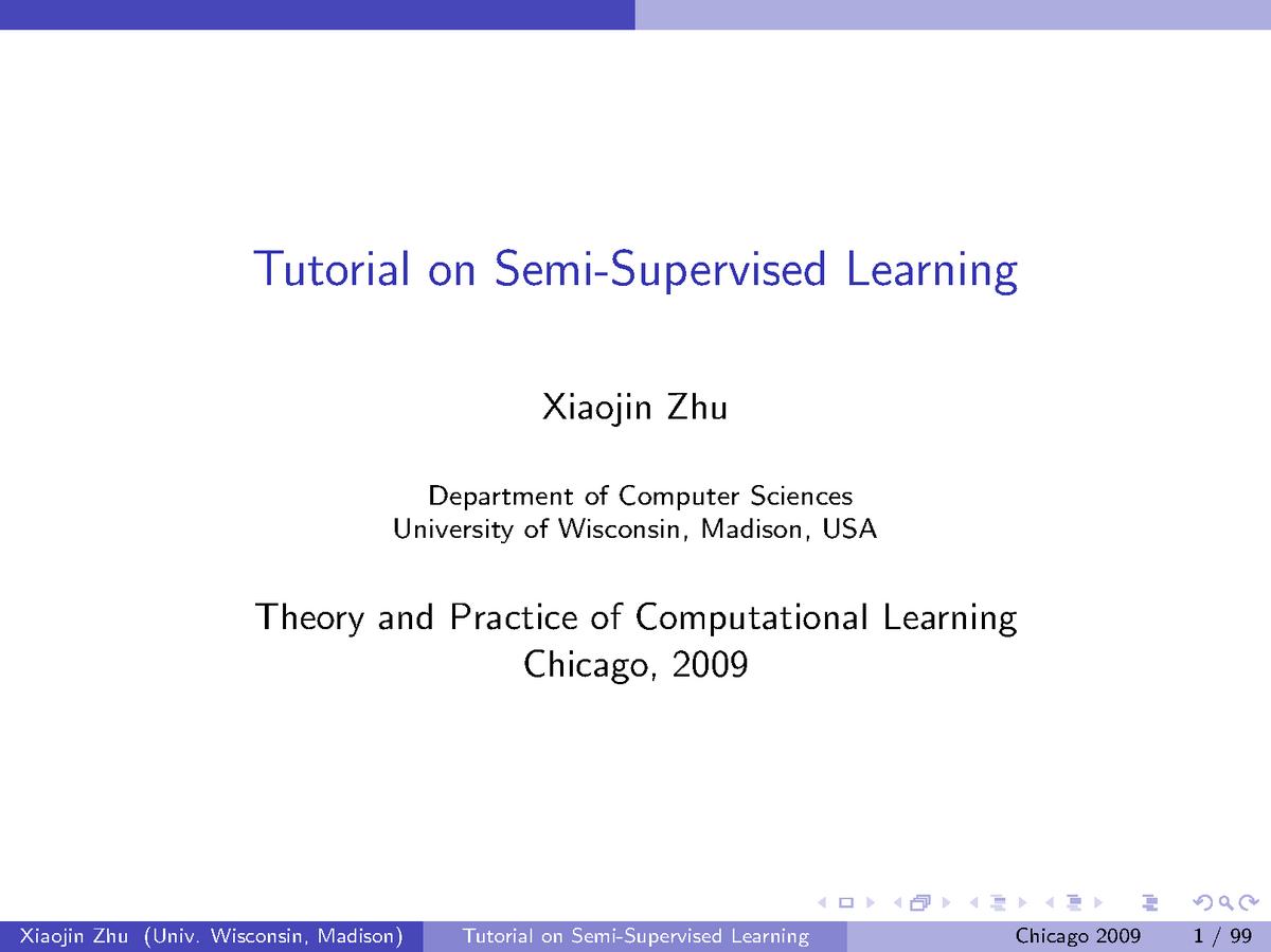 Tutorial on semi-supervised learning - 10 601: Machine