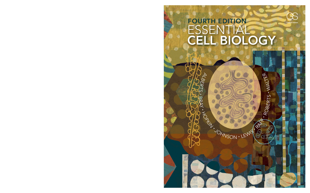 Essential Cell Biology, Fourth Edition- Alberts, Bray