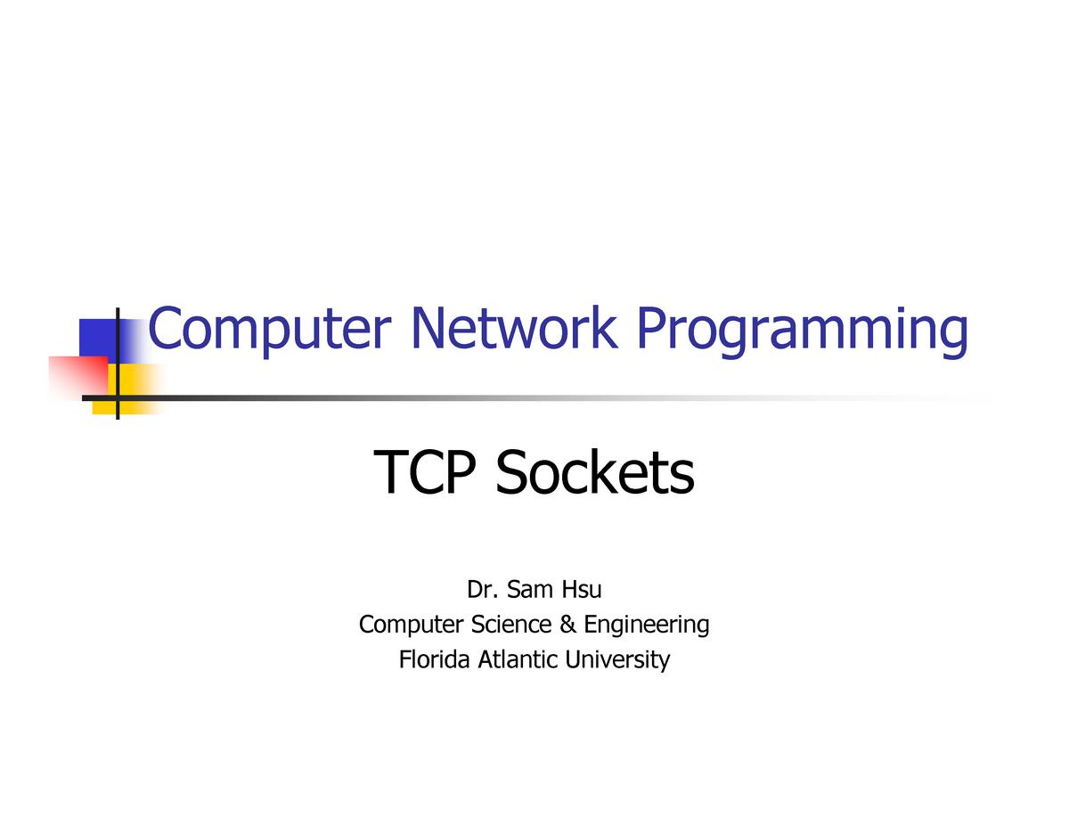 TCP Sockets - Computer Network Programming - CNT 5715: Comp Network