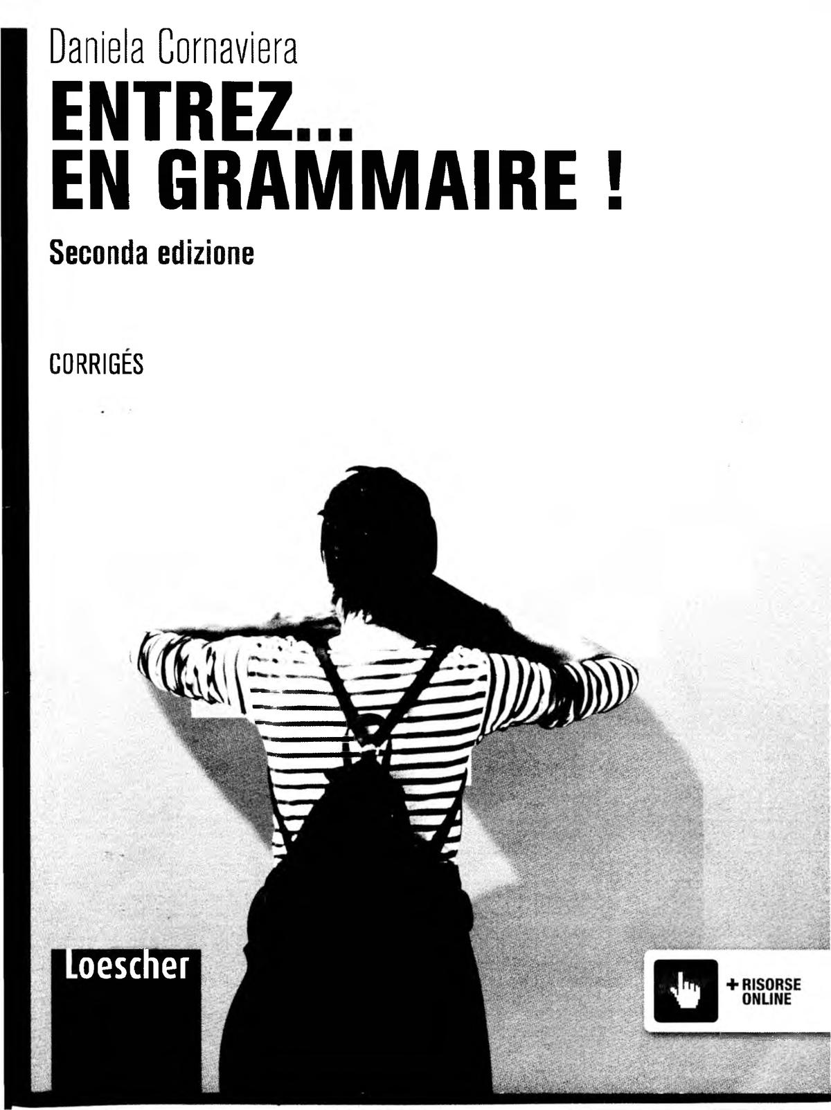 Soluzioni Libro Entrez En Grammaire D Cornaviera Studocu