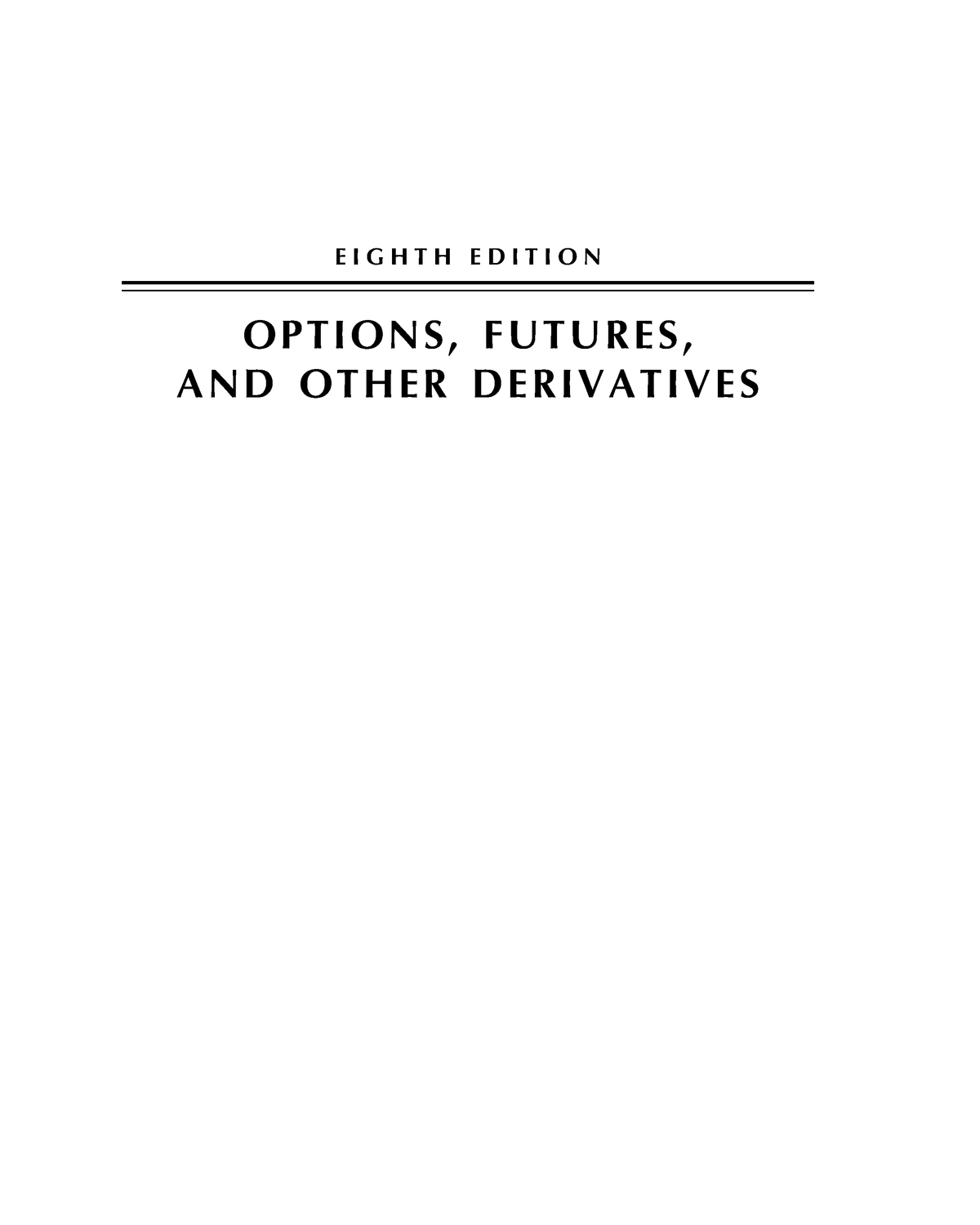 Hull-Options Futures And Other Derivative Securities 8Th Ed n - StuDocu