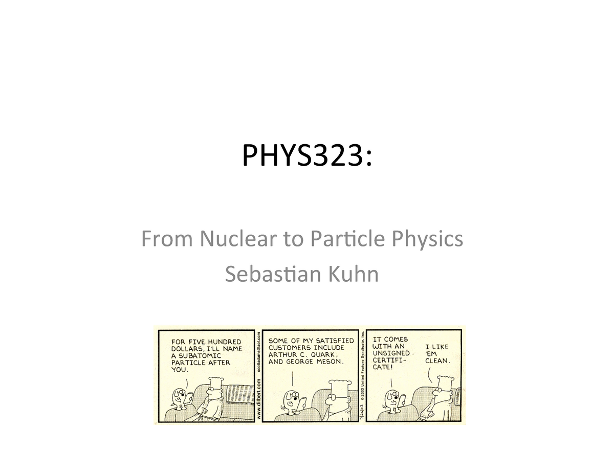 Particle Nuclear explained - PHYS 323: Modern Physics - StuDocu
