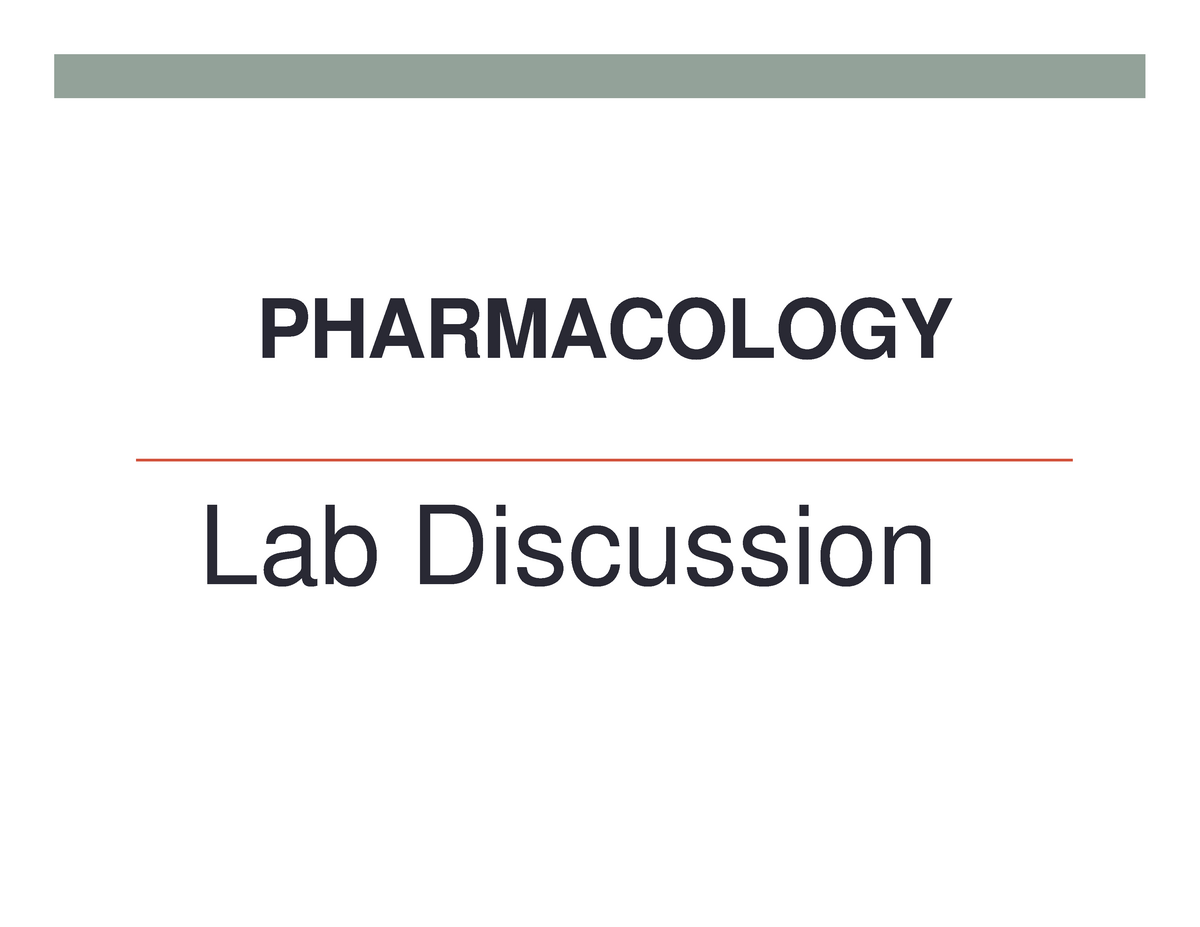 Pharmacology Lab Discussion PHARMACOLOGY Lab Discussion Medication  Administration What is expected Students will take individual  responsibility for asking the - StuDocu