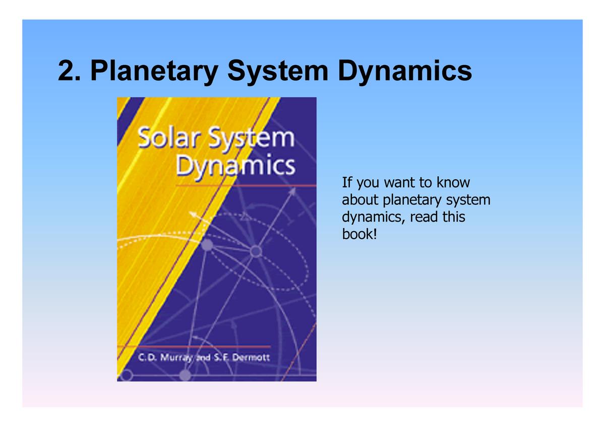 Psd lecture 2 dynamics - Planetary System Dynamics - StuDocu