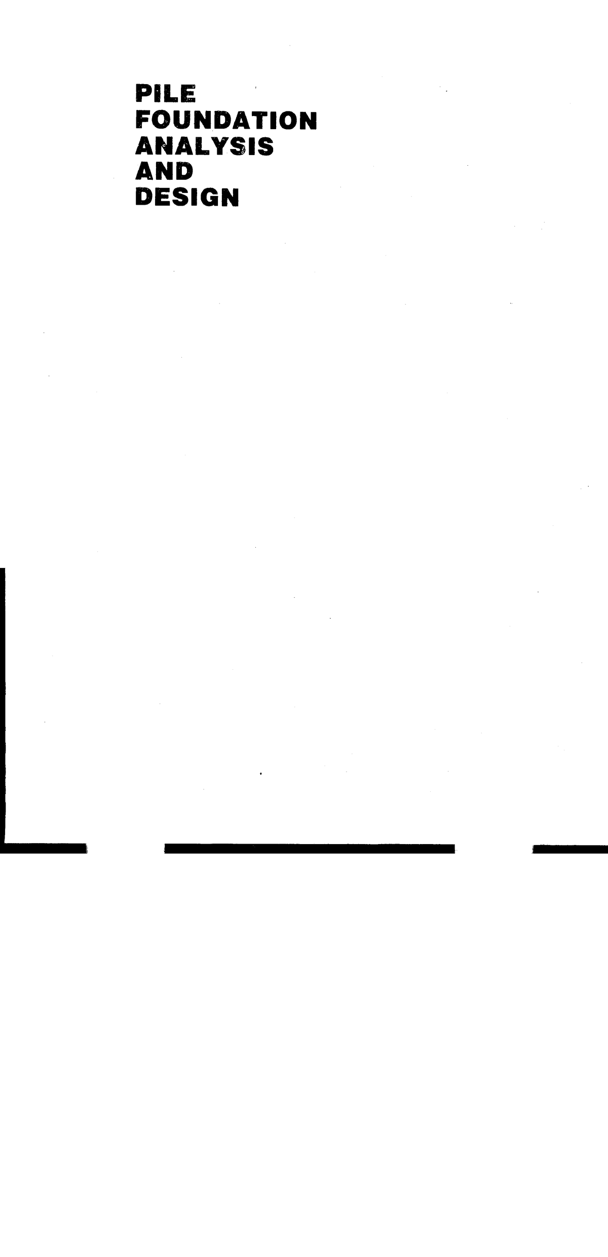 Poulos H G , Davis E H  - Pile Foundation Analysis and Design (1980